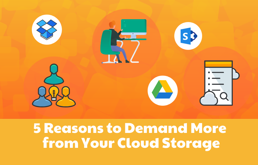 Reasons to Demand More from Your Cloud Storage Morro Data Cloud File System, Dropbox, Google Drive, and SharePoint