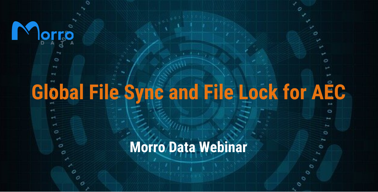Morro Data webinar for AEC companies. The topic is related to Morro Data file system and cloud backups with file locking