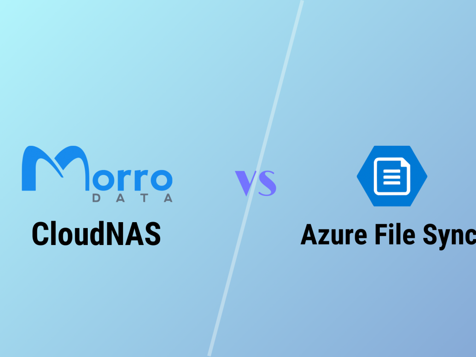 File Services with cloud collaboration. The comparison of Azure File Sync and Morro Data.