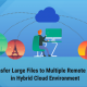 Transfer Large Files to Remote Offices in Hybrid Cloud File Services